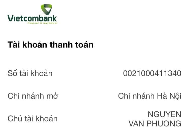VIETCOMBANK – Ngân hàng Ngoại Thương STK: 0021000411340 Chủ TK: NGUYEN VAN PHUONG Chi nhánh: Hà Nội